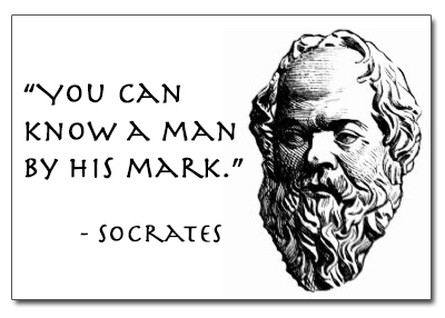 Socrates quote: You can know a man by his mark